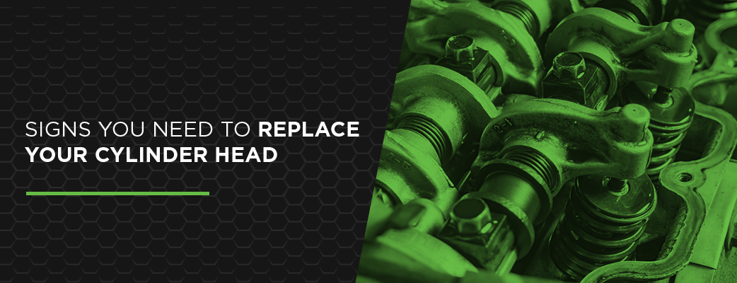 Signs You Need to Replace Your Cylinder Head