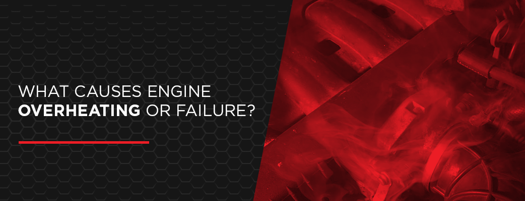What Causes Engine Overheating or Failure?