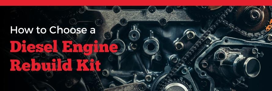 How to Choose a Diesel Engine Rebuild Kit