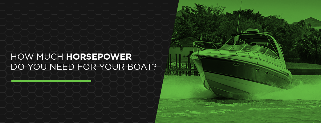 How Much Horsepower Do You Need for Your Boat