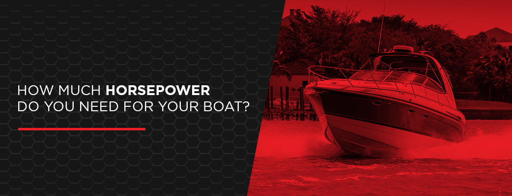 How Much Horsepower Do You Need for Your Boat?