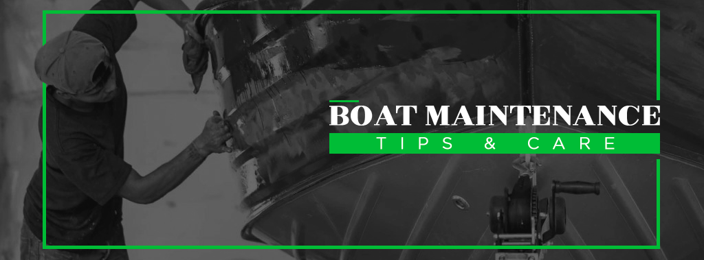 Boat Maintenance Tips & Care