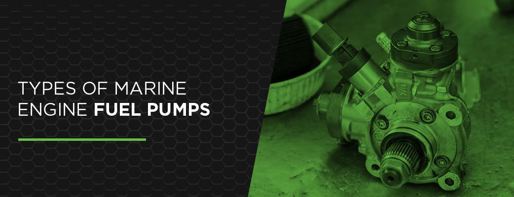 Types of Marine Engine Fuel Pumps