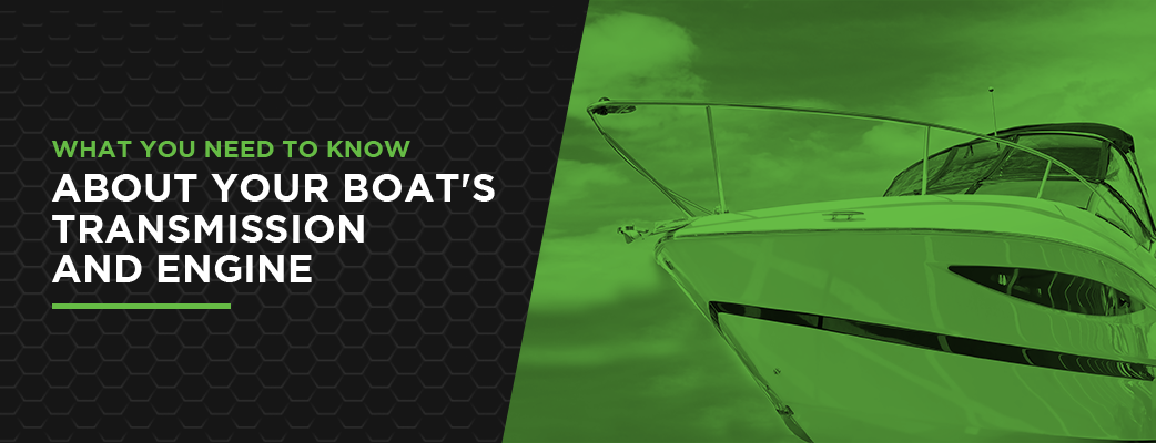 What You Need to Know About Your Boat's Transmission and Engine