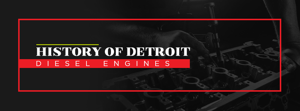 History of Detroit Diesel Engines