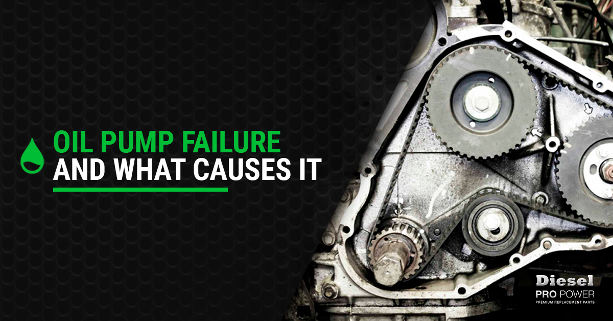 Oil Pump Failure and What Causes It