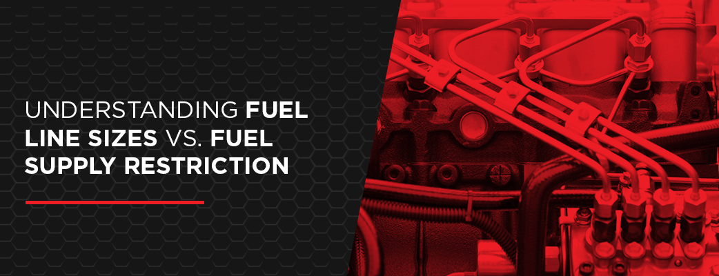 Understanding Fuel Line Sizes vs. Fuel Supply Restriction