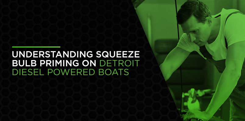 Understanding Squeeze Bulb Priming on Detroit Diesel Powered Boats
