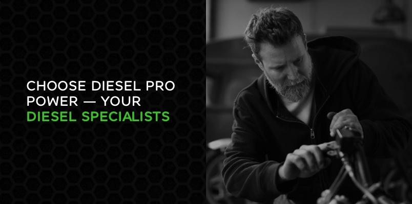 Choose Diesel Pro Power — Your Diesel Specialists