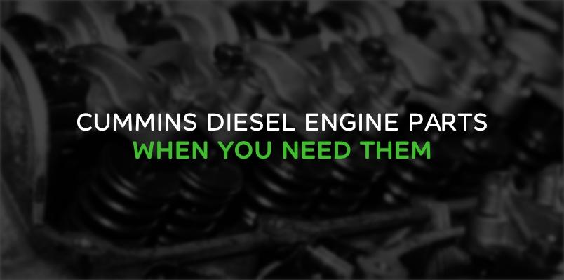Cummins Diesel Engine Parts When You Need Them