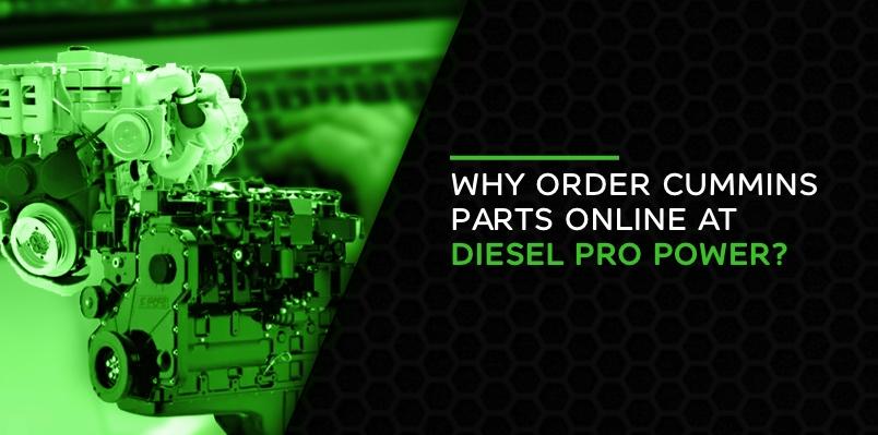 Why Order Cummins Parts Online at Diesel Pro Power?