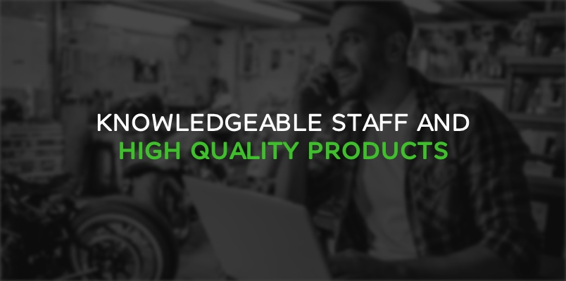 Knowledgeable Staff and High-Quality Products